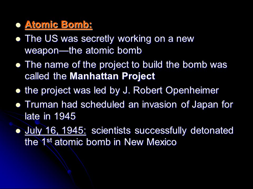 Atomic Bomb: Atomic Bomb: The US was secretly working on a new weapon—the atomic bomb The US was secretly working on a new weapon—the atomic bomb The
