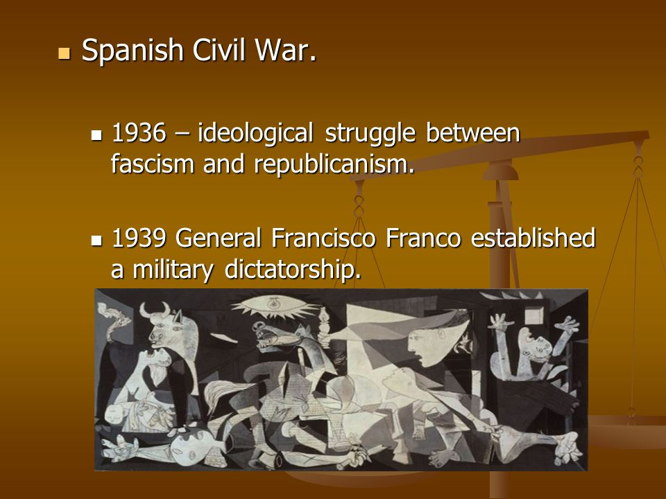 Spanish Civil War. Spanish Civil War. 1936 – ideological struggle between fascism and republicanism. 1936 – ideological struggle between fascism and r