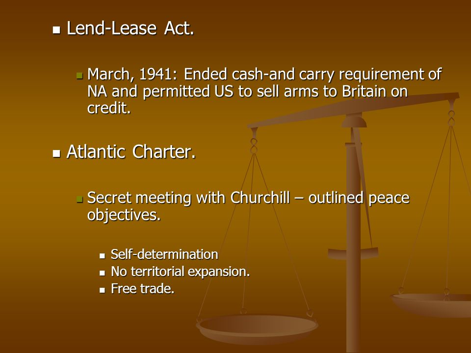 Lend-Lease Act. Lend-Lease Act. March, 1941: Ended cash-and carry requirement of NA and permitted US to sell arms to Britain on credit. March, 1941: E