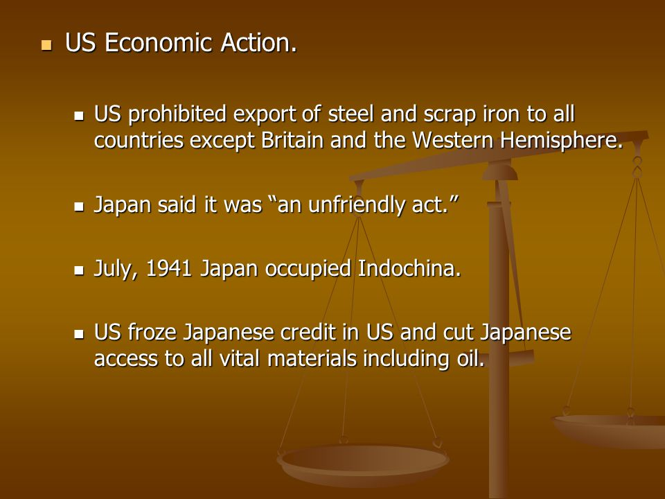 US Economic Action. US Economic Action. US prohibited export of steel and scrap iron to all countries except Britain and the Western Hemisphere. US pr