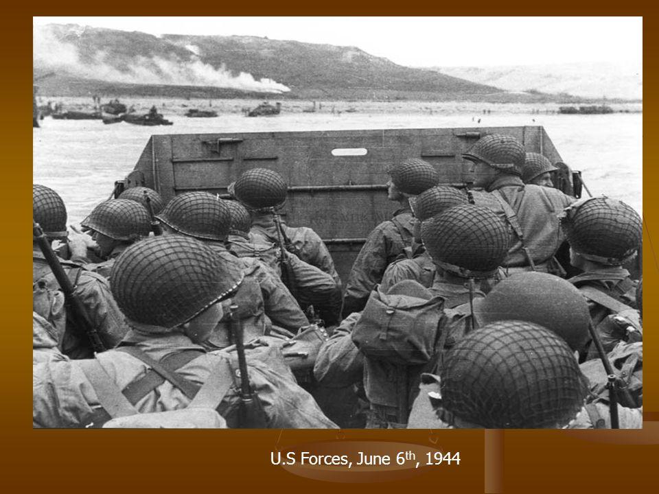 U.S Forces, June 6 th, 1944