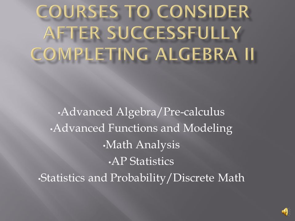  Students should move onto either Calculus AB or Calculus BC