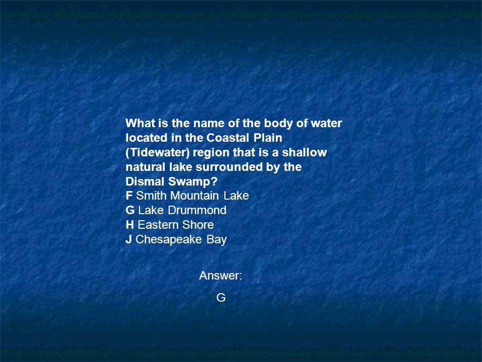 What is the name of the body of water located in the Coastal Plain (Tidewater) region that is a shallow natural lake surrounded by the Dismal Swamp? F