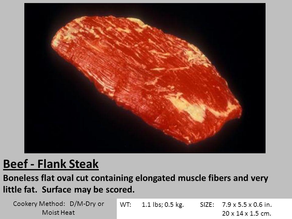 Beef - Flank Steak Boneless flat oval cut containing elongated muscle fibers and very little fat.