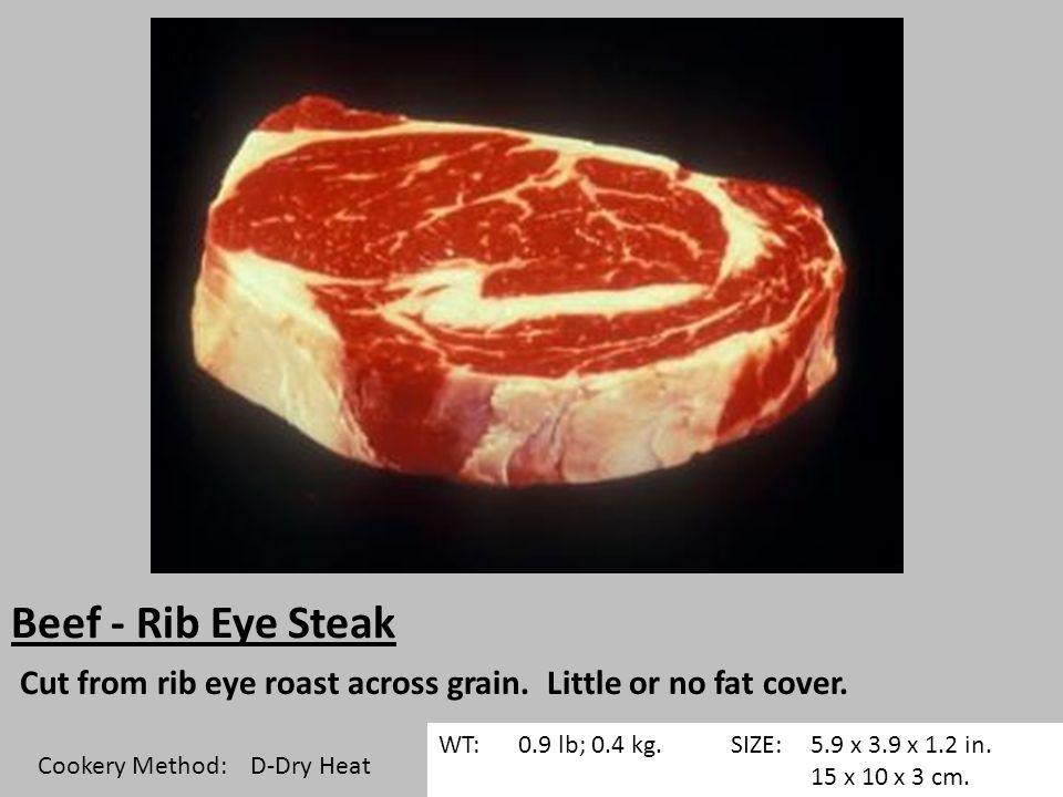 Beef - Rib Eye Steak Cut from rib eye roast across grain.