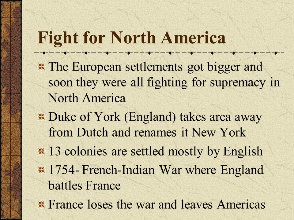 Native Americans French and Dutch cooperative with Indians because their relationship was based on fur trade English argued with Native Americans over land and religion