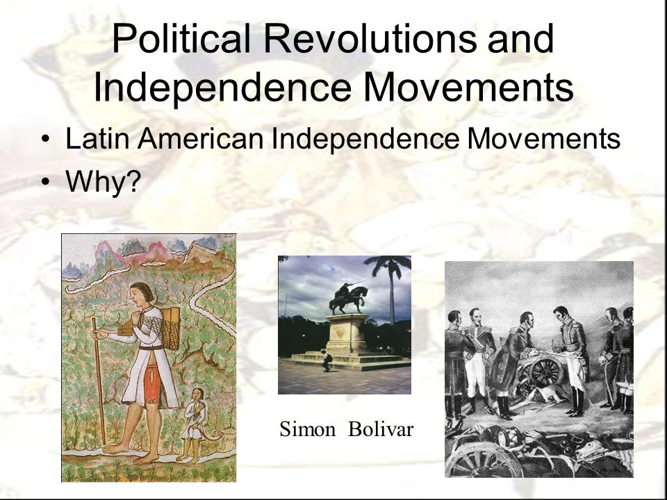 Latin American Revolutions Political and Social Inequality –Peninsulares –Creoles –Mestizos –Mulattoes –Native Amer./Africans/Zambos CAUSES Enlightenment Ideas Napoleon's Actions Success of Other Revolutions