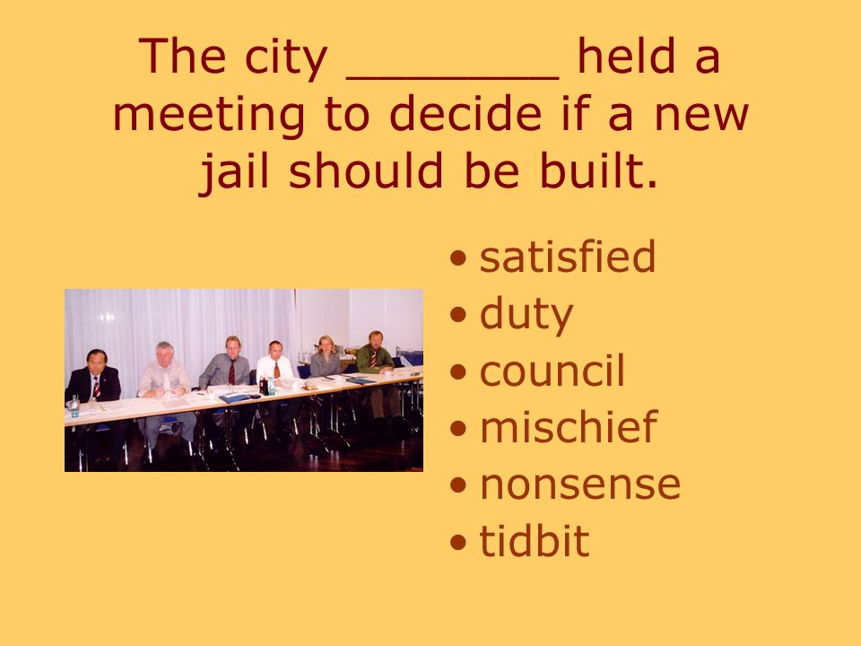 The city _______ held a meeting to decide if a new jail should be built.