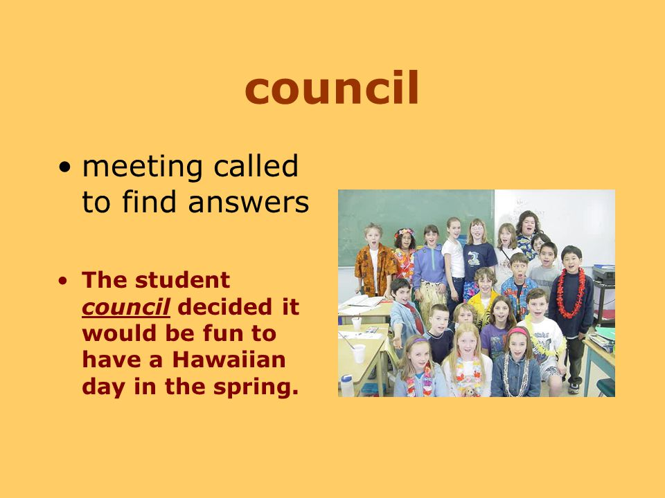 council meeting called to find answers The student council decided it would be fun to have a Hawaiian day in the spring.