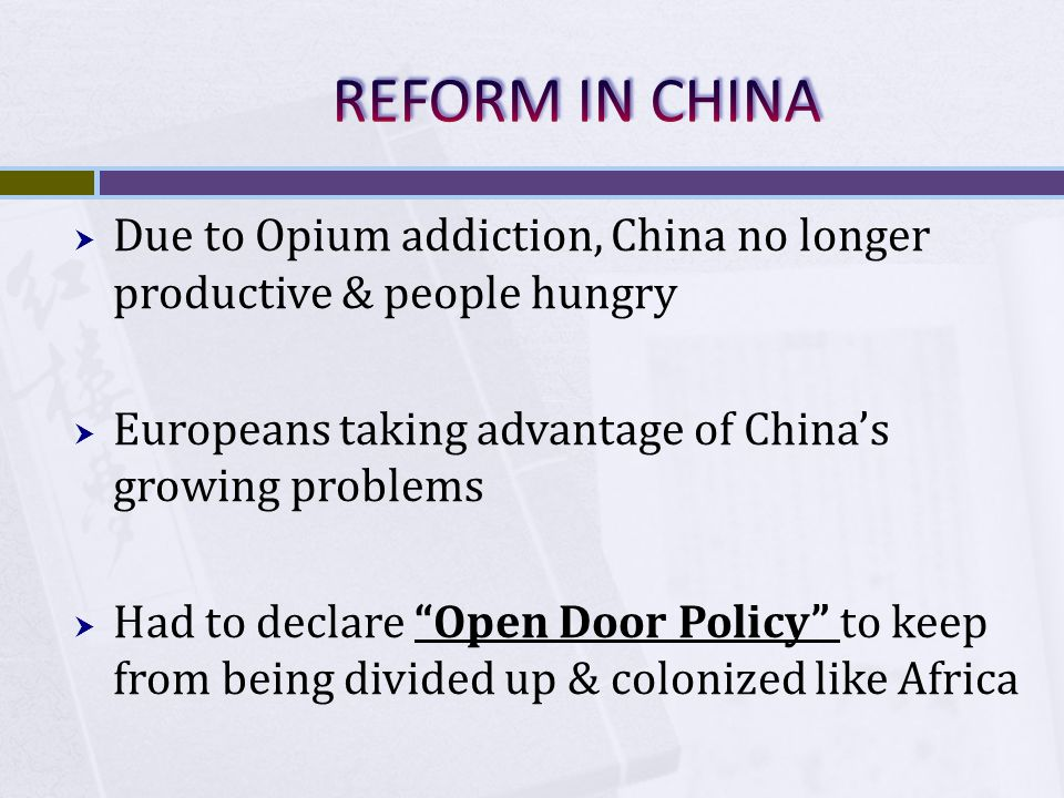 """ Due to Opium addiction, China no longer productive & people hungry  Europeans taking advantage of China's growing problems  Had to declare """"Open D"""