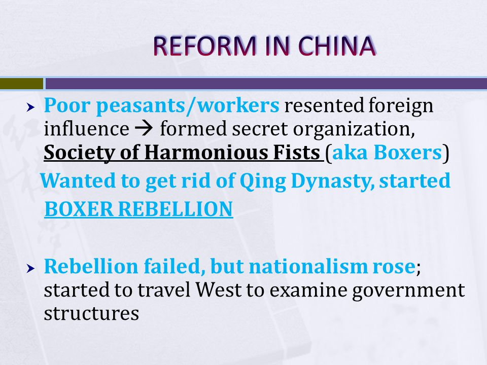  Poor peasants/workers resented foreign influence  formed secret organization, Society of Harmonious Fists (aka Boxers) Wanted to get rid of Qing Dy