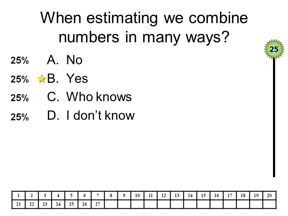 When estimating we combine numbers in many ways.