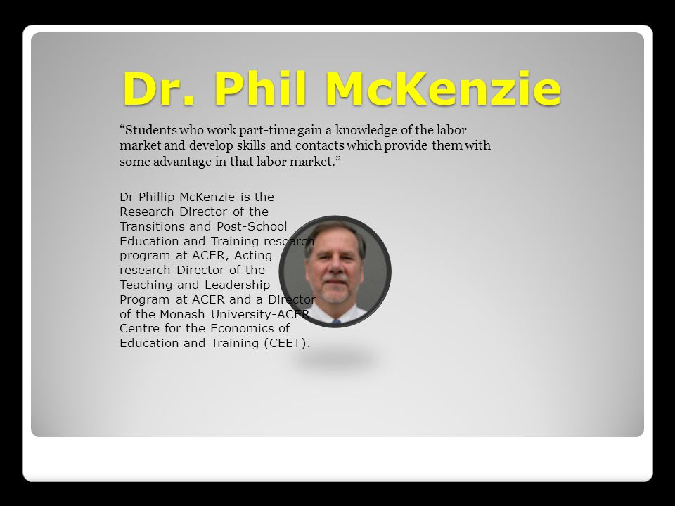 "Dr. Phil McKenzie ""Students who work part-time gain a knowledge of the labor market and develop skills and contacts which provide them with some advan"