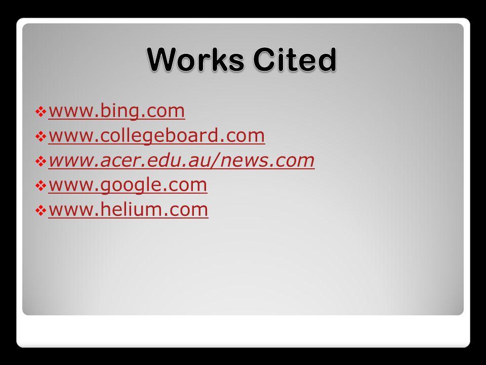  www.bing.com www.bing.com  www.collegeboard.com www.collegeboard.com  www.acer.edu.au/news.com www.acer.edu.au/news.com  www.google.com www.google.com  www.helium.com www.helium.com