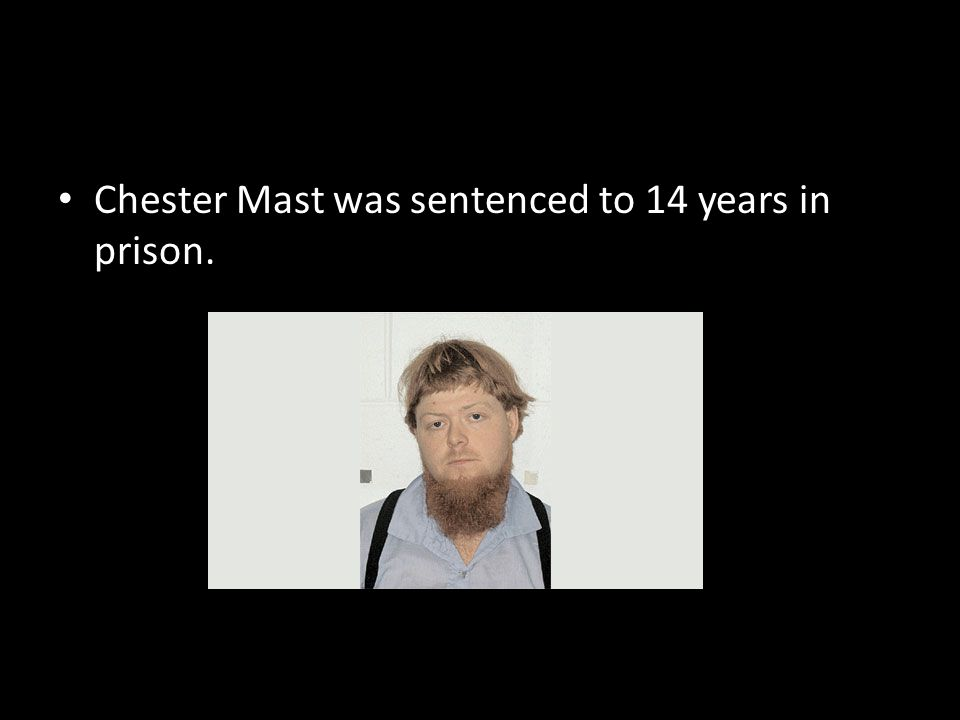 Chester Mast was sentenced to 14 years in prison.