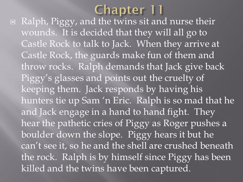  Ralph, Piggy, and the twins sit and nurse their wounds.