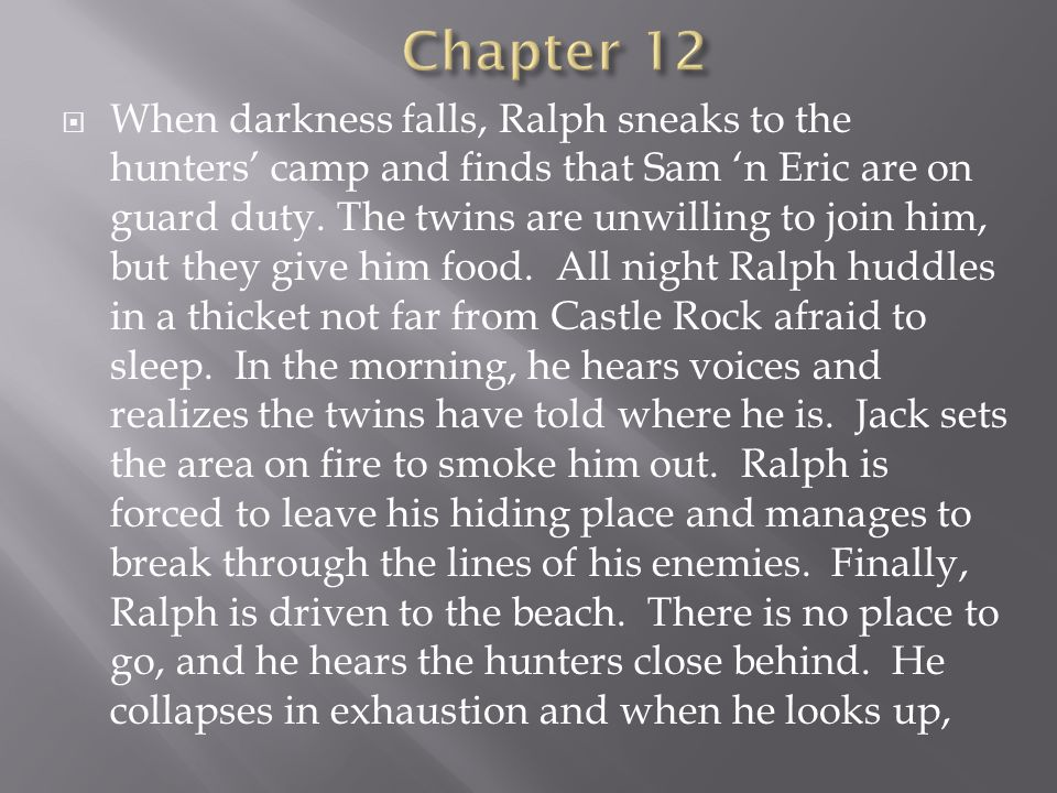  When darkness falls, Ralph sneaks to the hunters' camp and finds that Sam 'n Eric are on guard duty.