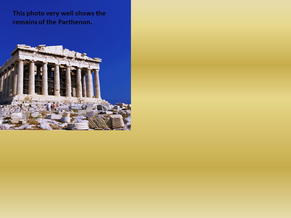 This photo very well shows the remains of the Parthenon.