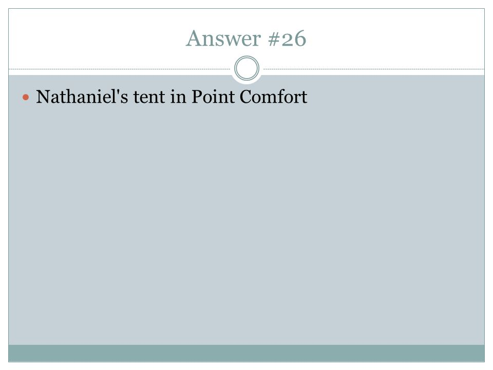 Answer #26 Nathaniel s tent in Point Comfort