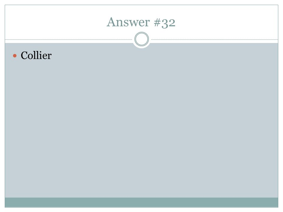 Answer #32 Collier