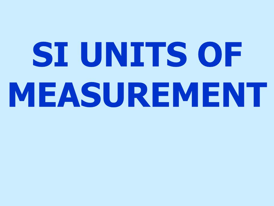05. The basic SI unit of length is the ___.