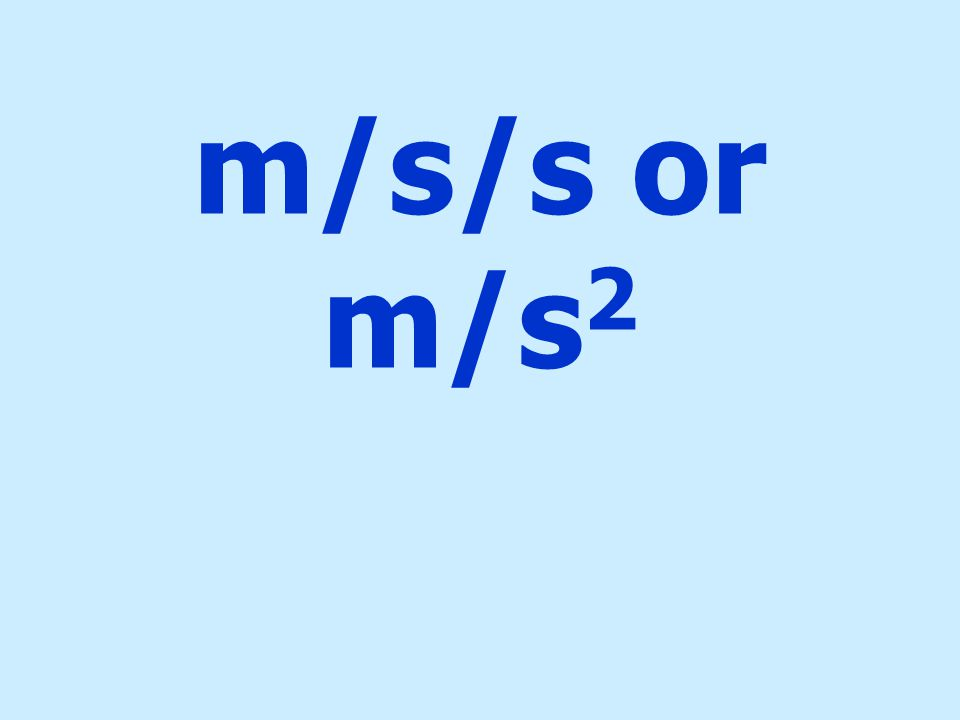 m/s/s or m/s 2