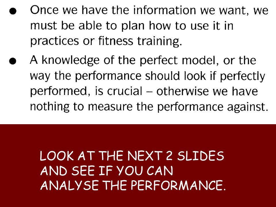 LOOK AT THE NEXT 2 SLIDES AND SEE IF YOU CAN ANALYSE THE PERFORMANCE.