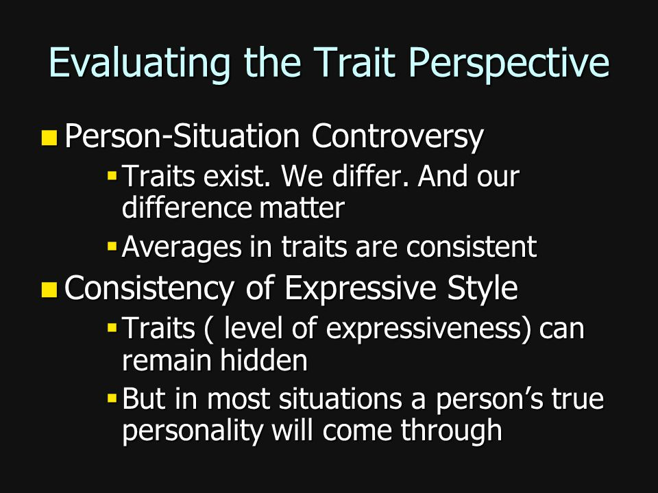 Big 5 Research Explores These Questions 1. How Stable are these Traits? 1. How Stable are these Traits?  In adulthood quite stable 2. How heritable a