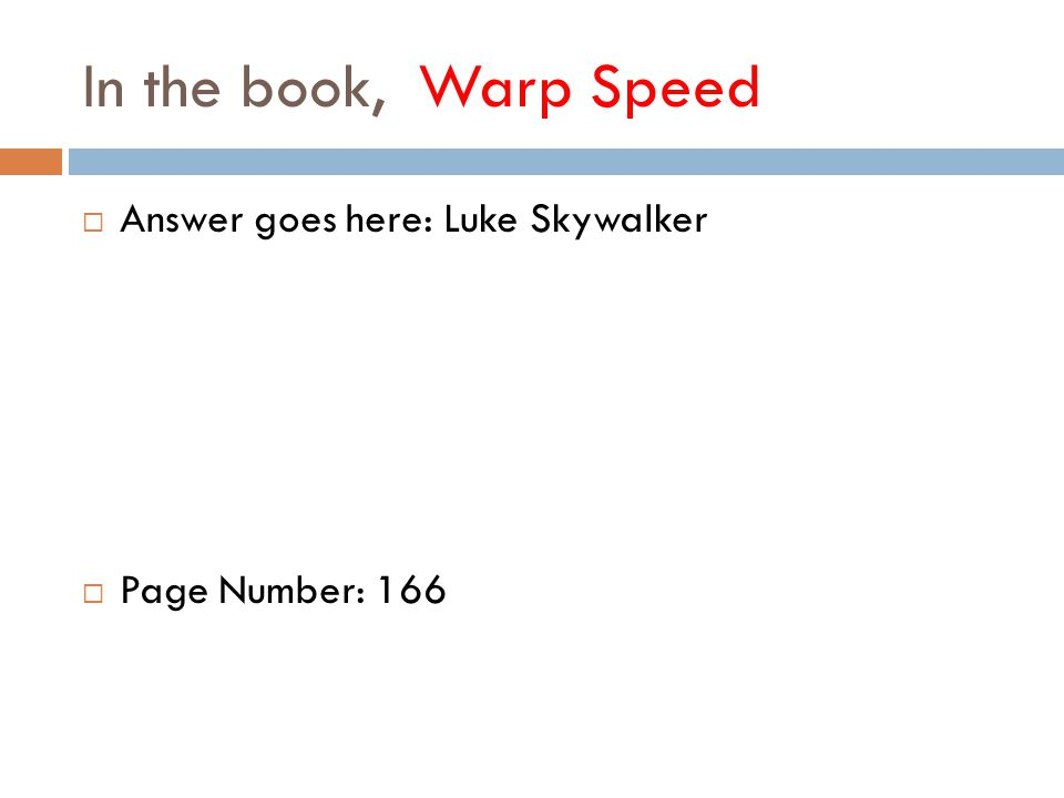 In the book, Warp Speed  Answer goes here: Luke Skywalker  Page Number: 166