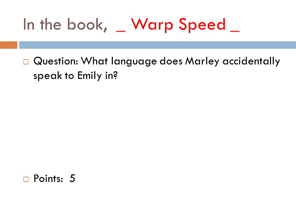 In the book, _ Warp Speed _  Question: What language does Marley accidentally speak to Emily in.