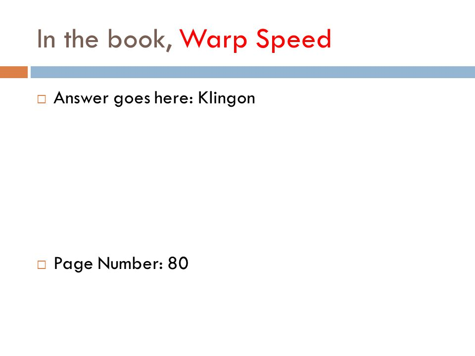 In the book, Warp Speed  Answer goes here: Klingon  Page Number: 80