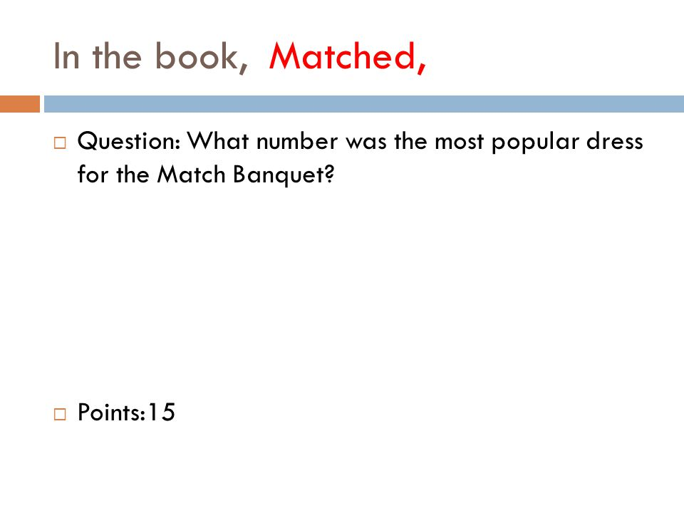 In the book, Matched,  Question: What number was the most popular dress for the Match Banquet.