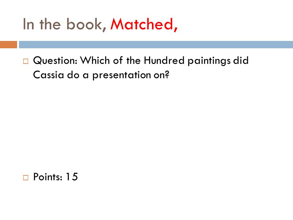 In the book, Matched,  Question: Which of the Hundred paintings did Cassia do a presentation on.