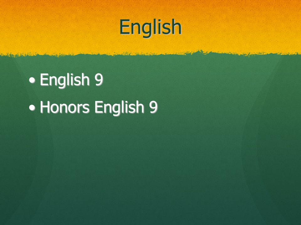 English English 9English 9 Honors English 9Honors English 9