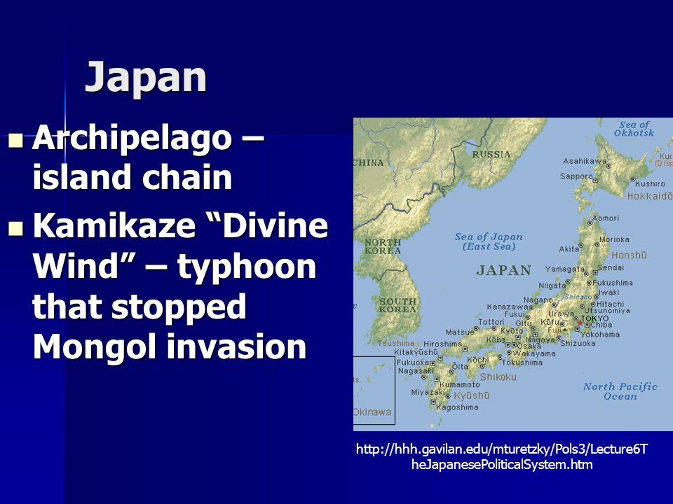 "Japan Archipelago – island chain Archipelago – island chain Kamikaze ""Divine Wind"" – typhoon that stopped Mongol invasion Kamikaze ""Divine Wind"" – typ"