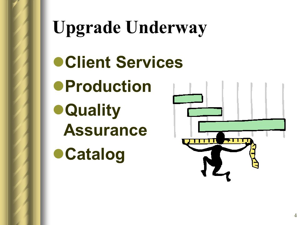 4 Upgrade Underway Client Services Production Quality Assurance Catalog