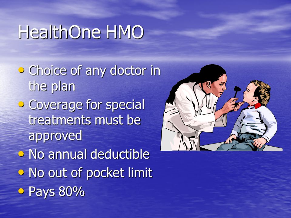Taking Care of Your Health Choice of plans Choice of plans –HealthOne HMO –Blue Cross/Blue Shield –Fairhaven Centers Choice of coverage Choice of cove