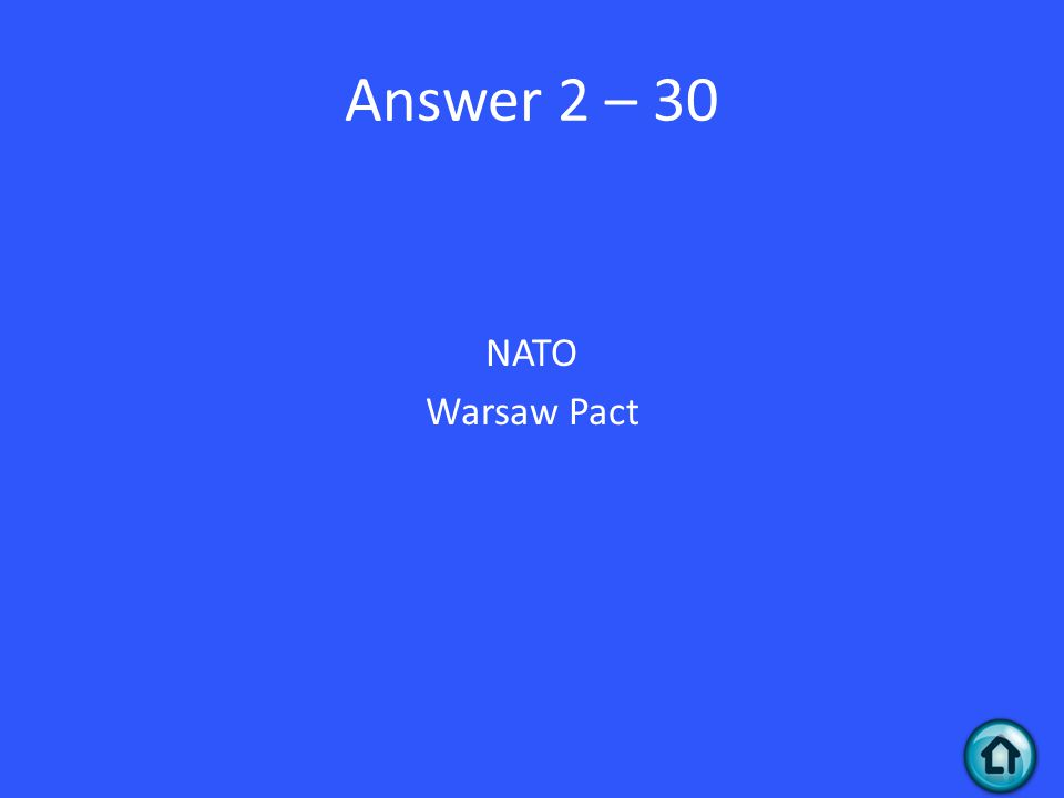 Answer 2 – 30 NATO Warsaw Pact