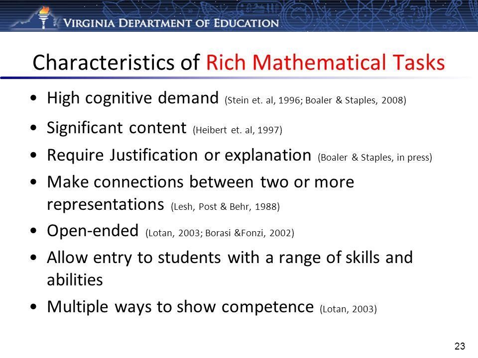Characteristics of Rich Mathematical Tasks High cognitive demand (Stein et.