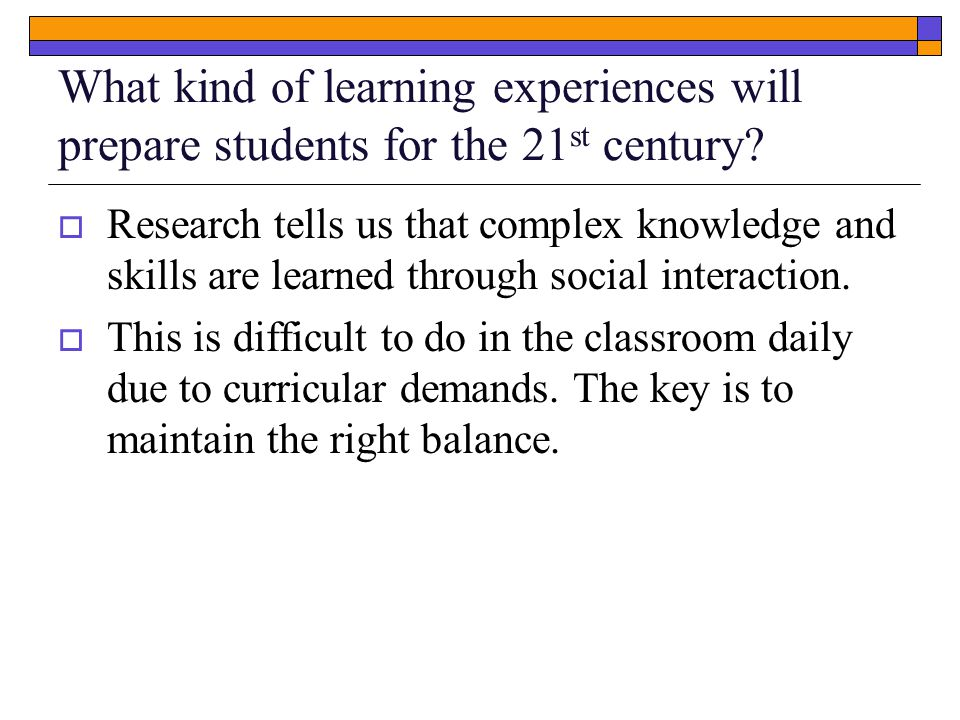 What kind of learning experiences will prepare students for the 21 st century.