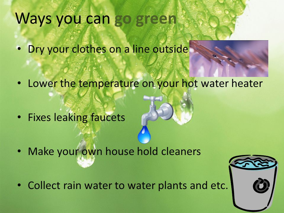How our school is green Recycling trash can Recycling bins Reuses water jugs