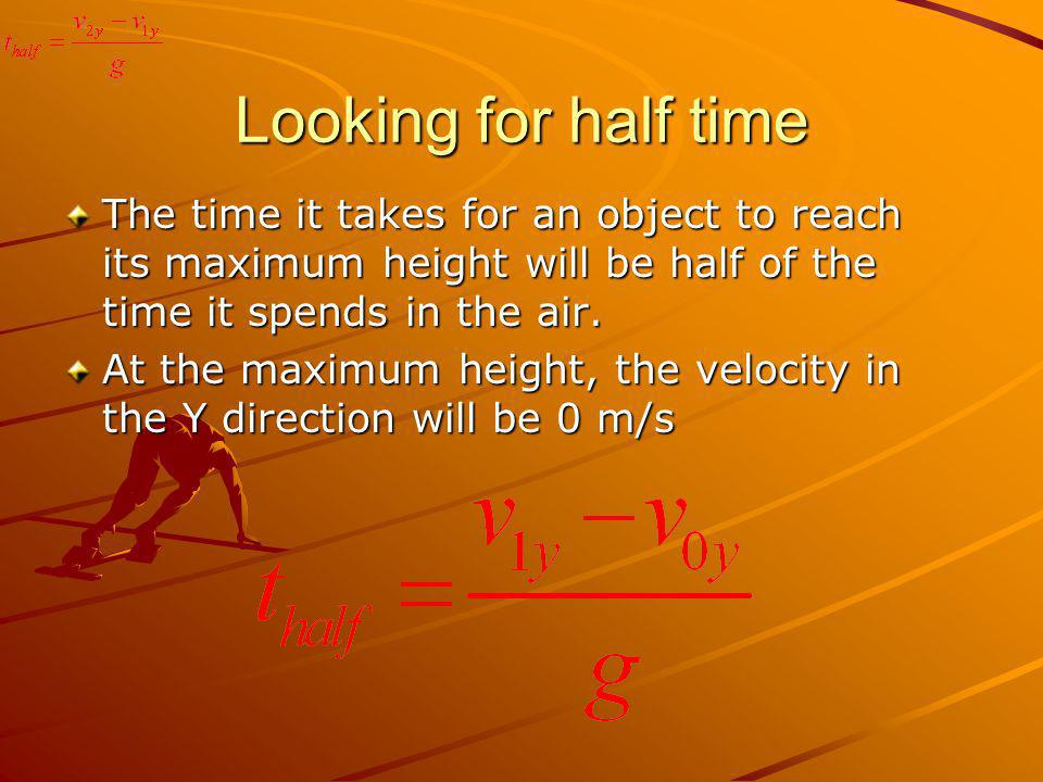 Total Time The total time an object is in the air is simply twice the half time.