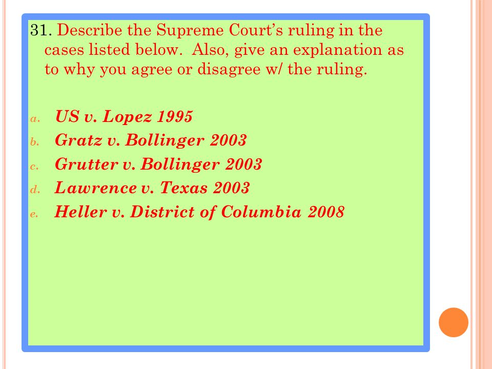 31. Describe the Supreme Court's ruling in the cases listed below. Also, give an explanation as to why you agree or disagree w/ the ruling. a. US v. L