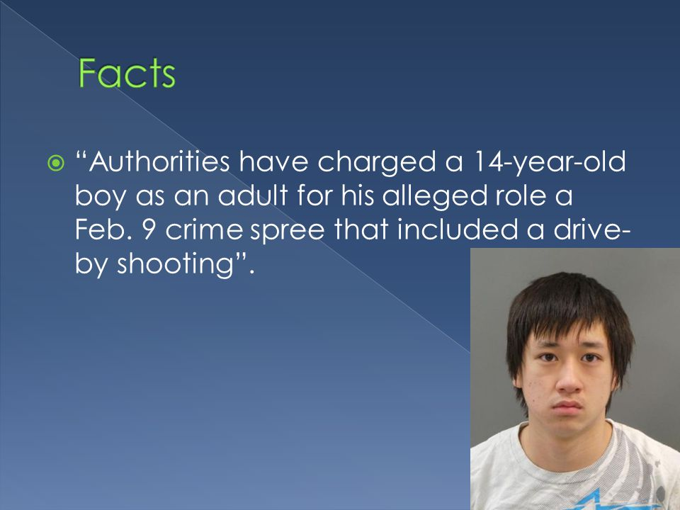  Authorities have charged a 14-year-old boy as an adult for his alleged role a Feb.
