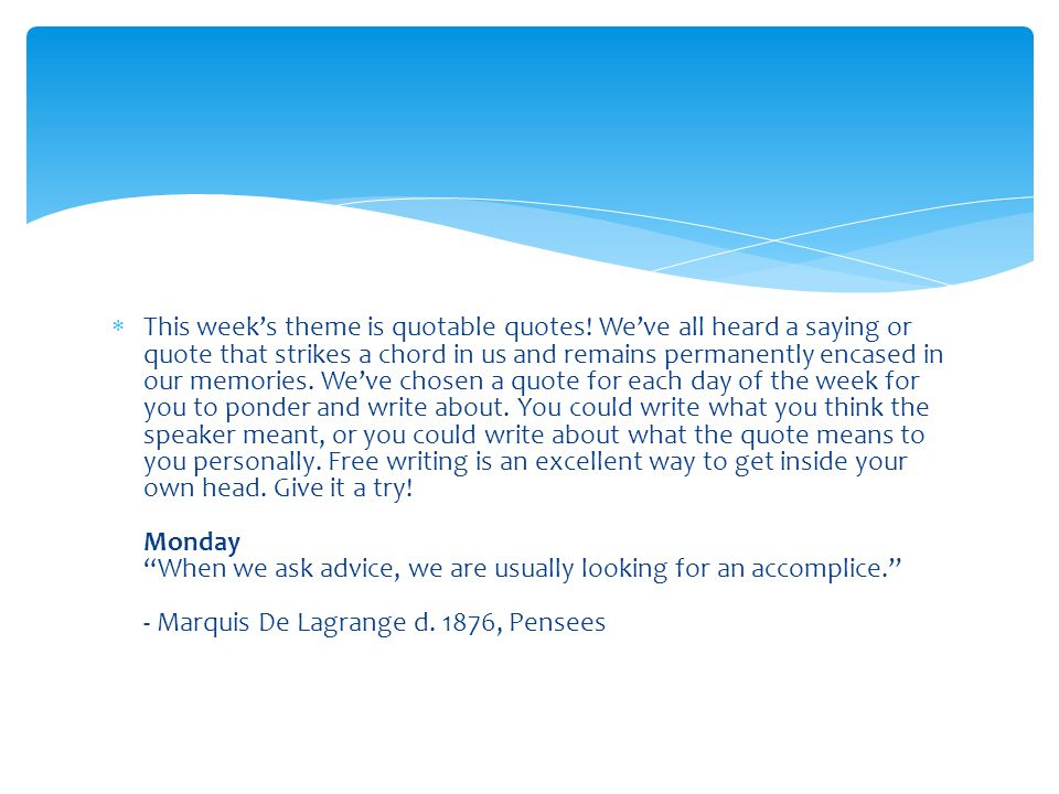  This week's theme is quotable quotes.