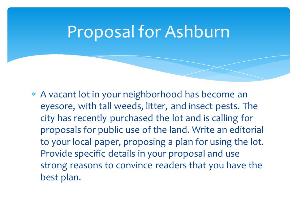  A vacant lot in your neighborhood has become an eyesore, with tall weeds, litter, and insect pests.