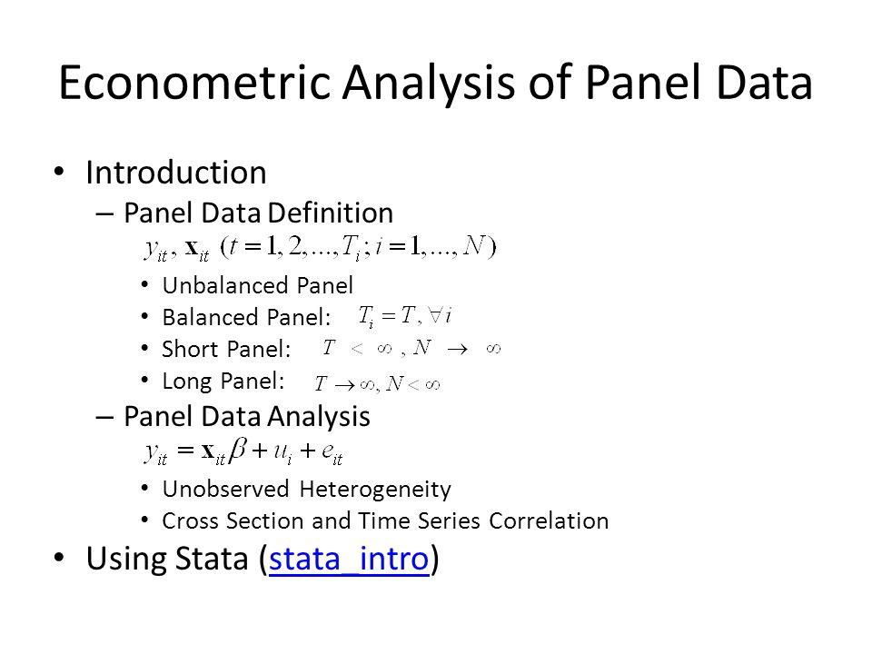 Introduction Panel Data – Definition (Wikipedia Encyclopedia)Wikipedia Encyclopedia – Examples of Panel Datasets Panel Study of Income Dynamics (PSID)PSID Penn World Table (PWT)PWT Panel Data Analysis – A Primer for Panel Data Analysis (Yaffee)Yaffee