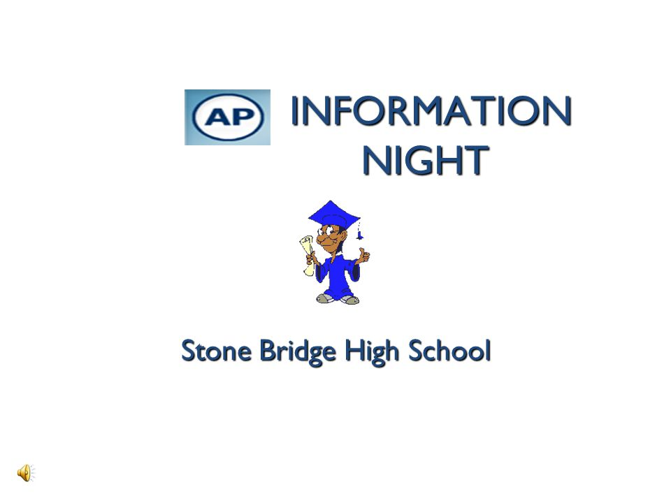 INFORMATION NIGHT INFORMATION NIGHT Stone Bridge High School