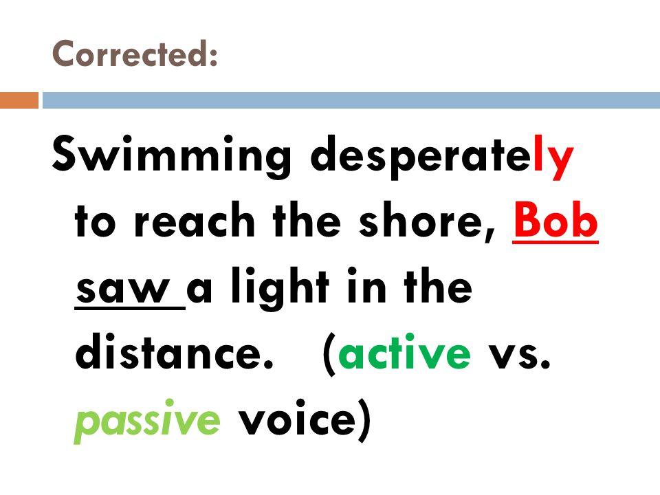  Comma splice vs.fused.  Dangling/misplaced participial phrase.