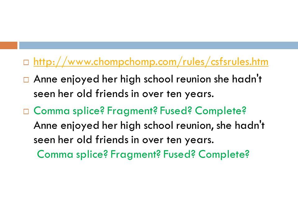  http://www.chompchomp.com/rules/csfsrules.htm http://www.chompchomp.com/rules/csfsrules.htm  Anne enjoyed her high school reunion she hadn't seen h